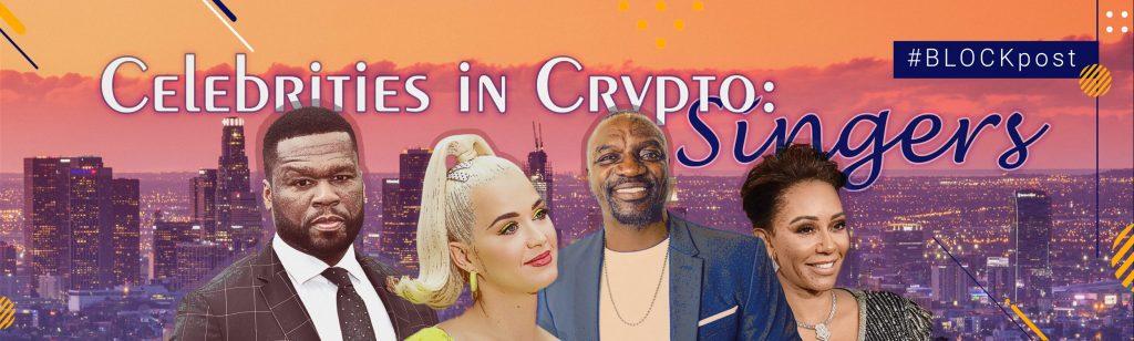 Celebrities in crypto: Singers