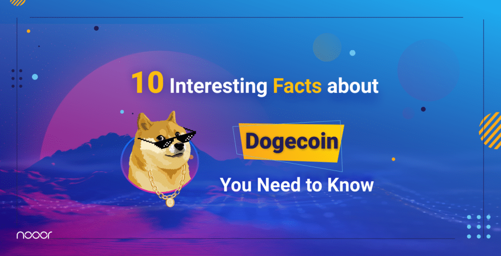 10-interesting-facts-about-dogecoin-you-need-to-know
